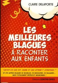 Claire Delaporte - Les meilleures blagues à raconter aux enfants.