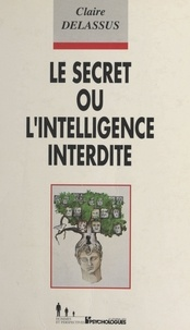 Claire Delassus - Le secret ou L'intelligence interdite.