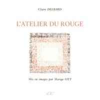 Claire Delbard - L'atelier du rouge.
