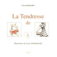 Claire Delbard - La tendresse de A à Z.