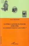 Claire Delbard - Le père Castor en poche (1980-1990) - Ou comment innover sans trahir ?.