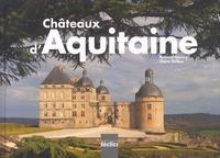 Claire Delbos et Richard Nourry - Châteaux d'Aquitaine.