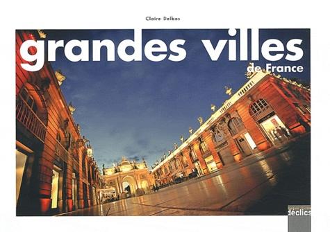Claire Delbos - Grandes villes de France.