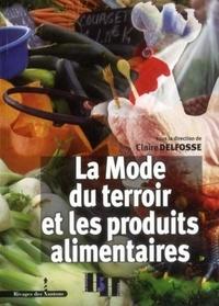 La Mode du terroir et les produits alimentaires - Claire Delfosse |