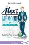 Claire Delille - Enquêtes et sac à main - Tome 2, Alex a la mémoire qui flanche.