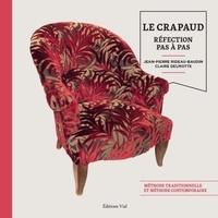 Claire Delmotte et Jean-Pierre Rideau-Baudin - Le Crapaud - Réfection pas à pas.