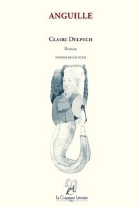 Claire Delpech - Anguille - Dessins de l'auteur.