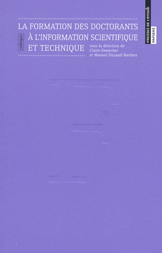 Claire Denecker et Manuel Durand-Barthez - La formation des doctorants à l'information scientifique et technique.