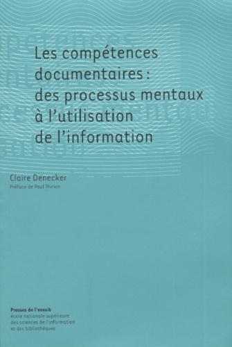 Claire Denecker - Les compétences documentaires : des processus mentaux à l'utilisation de l'information.