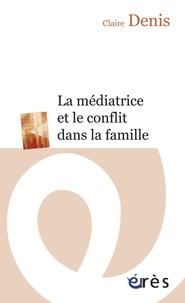 Claire Denis - La médiatrice et le conflit dans la famille.
