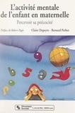 Claire Depeyre et Bernard Perbet - L'activité mentale de l'enfant en maternelle : percevoir sa précocité.