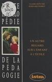 Claire Depeyre et Bernard Perbet - Un autre regard sur l'enfant à l'école.