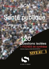 Claire Deschamps - Santé publique - 120 questions isolées + fiches de synthèse.