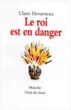 Claire Devarrieux - Le roi est en danger.