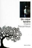 Claire Devarrieux - Un coeur tendre.