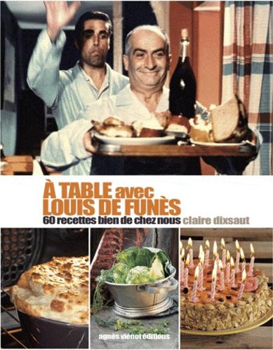 A table avec Louis de Funès. 60 recettes bien de chez nous