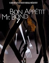 Claire Dixsaut et Vincent Chenille - Bon appétit Mr. Bond.