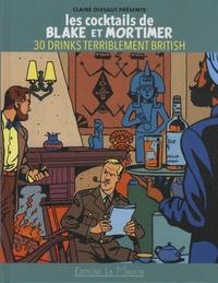 Claire Dixsaut - Les cocktails de Black et Mortimer - 30 drinks terriblement british.