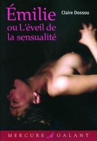 Claire Dossou - Emilie ou l'éveil de la sensualité.