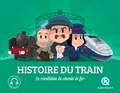 Claire Dozoir et Bruno Wennagel - Histoire du train - La révolution du chemin de fer.