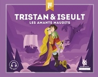 Claire Dozoir et Bruno Wennagel - Tristan & Iseult - Les amants maudit.