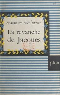 Claire Droze et Line Droze - La revanche de Jacques : la famille Hamelin.