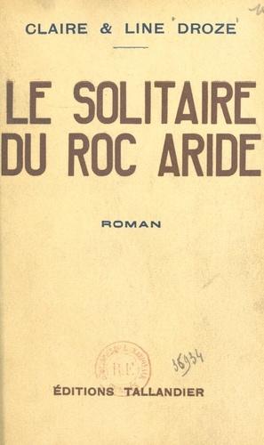 Le solitaire du Roc Aride