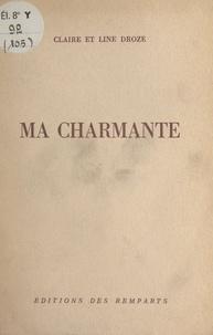 Claire Droze et Line Droze - Ma charmante.