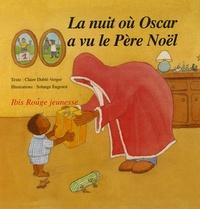 Claire Dublé-Verger - La nuit où Oscar a vu le Père Noël.