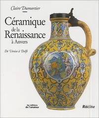 Céramique de la Renaissance à Anvers. De Venise à Delft.pdf