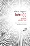 Claire Duport - Héro(s) - Au coeur de l'héroïne.