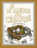 Claire Durand-Ruel - Je m'amuse avec Cézanne.
