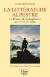 Claire-Eliane Engel - La littérature alpestre en France et en Angleterre aux XVIIIe et XIXe siècles.
