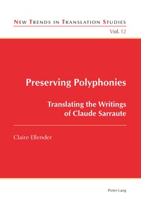Claire Ellender - Preserving Polyphonies - Translating the Writings of Claude Sarraute.
