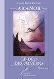 Claire-Eloise Baujard - Aranor Tome 3 : Le Défi des Alvéens.