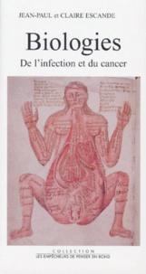 Claire Escande et Jean-Paul Escande - Biologies - De l'infection et du cancer.