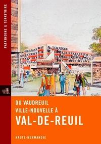 Claire Etienne et Julie Girard - Du Vaudreuil ville-nouvelle à Val-de-Reuil - Haute-Normandie.