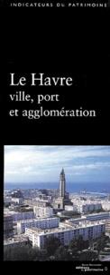 Claire Etienne-Steiner - Le Havre - Ville, port et agglomération.