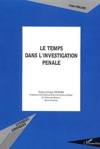Claire Etrillard - Le temps dans l'investigation pénale.