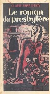 Claire Faine-Leroy - Le roman du presbytère.