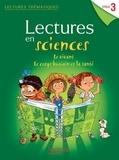 Claire Faucon et Marie-Laure Carpentier - Lectures en sciences cycle 3 - Le vivant, le corps humain et la santé.