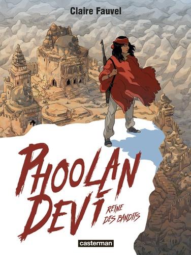Phoolan Devi. Reine des bandits