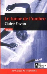 Claire Favan - Le tueur de l'ombre.