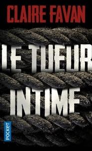 Epub ebooks google télécharger Le tueur intime par Claire Favan FB2 RTF (French Edition) 9782266310062