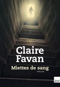 Claire Favan - Miettes de sang.