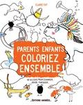 Claire Faÿ - Parents, enfants, coloriez ensemble - 48 dessins pour échanger, jouer, partager....