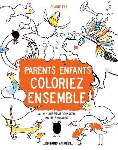Parents, enfants, coloriez ensemble. 48 dessins pour échanger, jouer, partager...