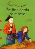 Claire Foch et Caroline Merola - Emilie a perdu sa mamie - Une histoire sur le deuil.