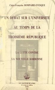 """Claire-Françoise Bompaire-Évesque et Claude Jolly - Un débat sur l'université au temps de la Troisième République : la lutte contre la """"Nouvelle Sorbonne"""" (1910-1914)."""