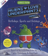 Claire Freedman et Ben Cort - Aliens Love Underpants and ... Birthdays, Sports and Holidays.